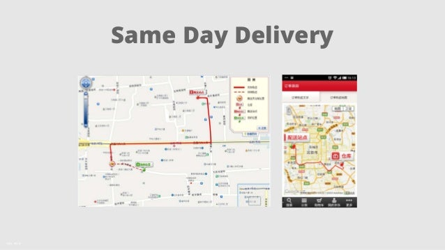 Same Day Delivery  Källa: KPCB  JD.com (360buy) – Same Day Delivery with Real-Time Item  Tracking on Map / Mobile Often on...