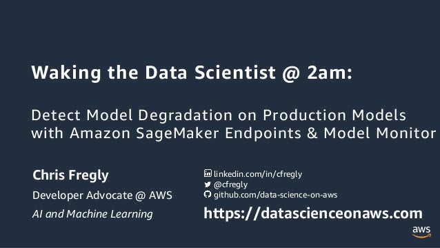 Waking the Data Scientist @ 2am: Detect Model Degradation on Production Models with Amazon SageMaker Endpoints & Model Mon...