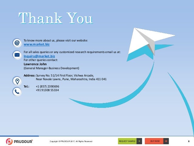 8 Thank YouThank You To know more about us, please visit our website: www.market.biz For all sales queries or any customiz...