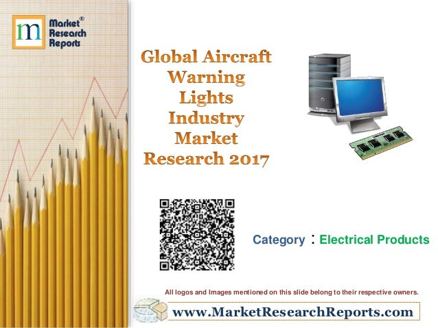 www.MarketResearchReports.com Category : Electrical Products All logos and Images mentioned on this slide belong to their ...