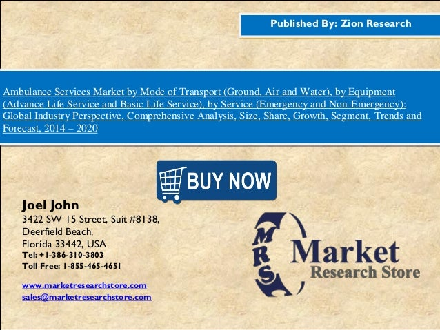 Published By: Zion Research Ambulance Services Market by Mode of Transport (Ground, Air and Water), by Equipment (Advance ...