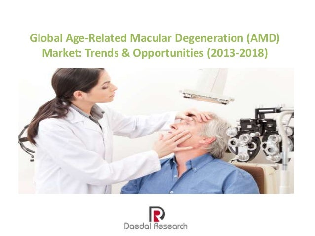 Global Age-Related Macular Degeneration (AMD) Market: Trends & Opportunities (2013-2018)