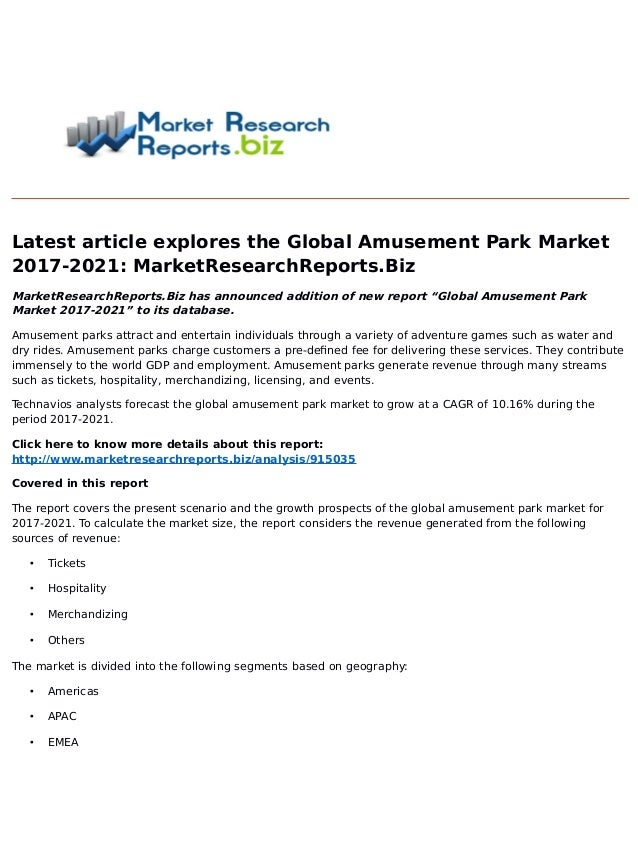 Latest article explores the Global Amusement Park Market 2017-2021: MarketResearchReports.Biz MarketResearchReports.Biz ha...
