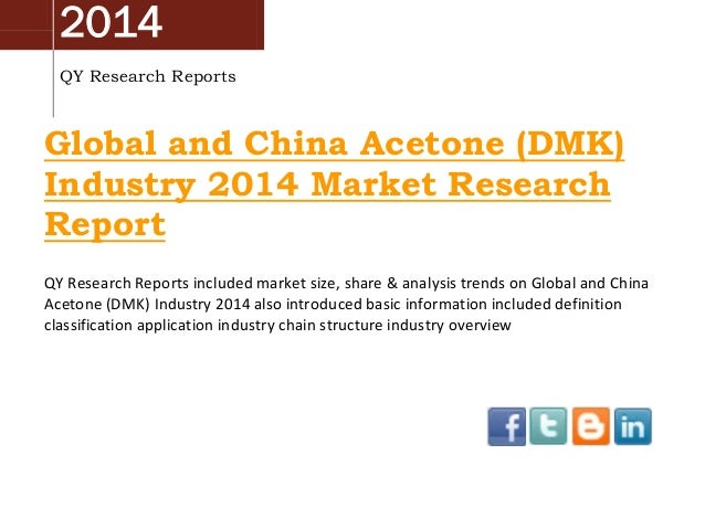 2014 QY Research Reports  Global and China Acetone (DMK) Industry 2014 Market Research Report QY Research Reports included...