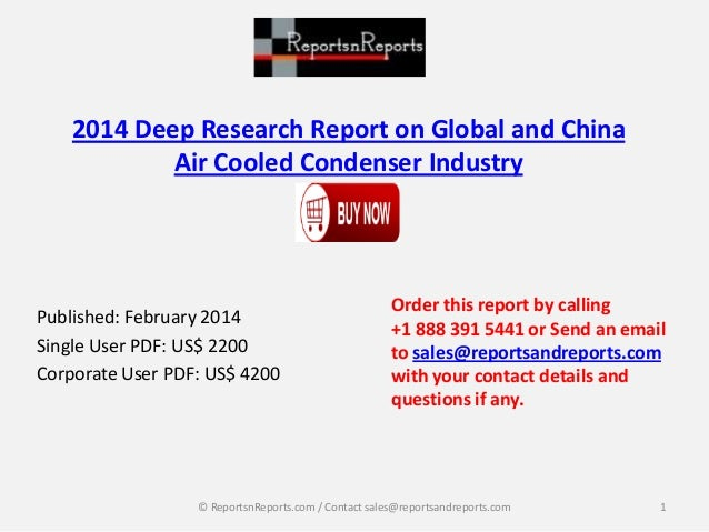 2014 Deep Research Report on Global and China Air Cooled Condenser Industry  Published: February 2014 Single User PDF: US$...