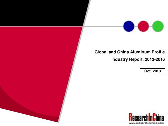 Global and China Aluminum Profile Industry Report, 2013-2016 Oct. 2013