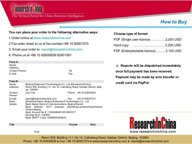 You can place your order in the following alternative ways: 1.Order online at www.researchinchina.com 2.Fax order sheet to...