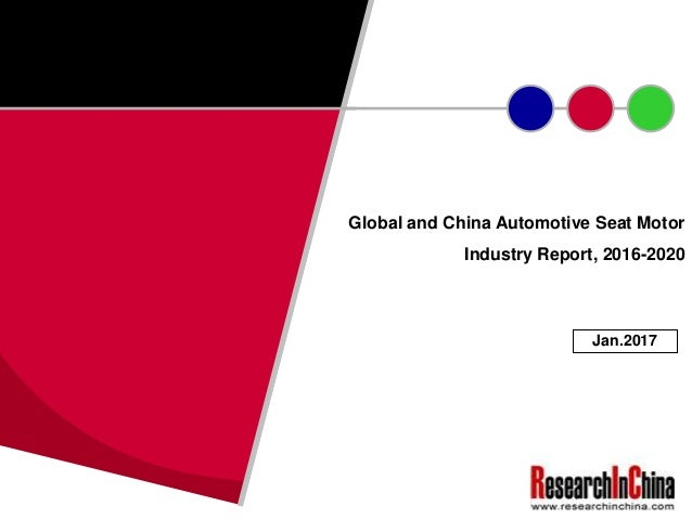 Global and China Automotive Seat Motor Industry Report, 2016-2020 Jan.2017