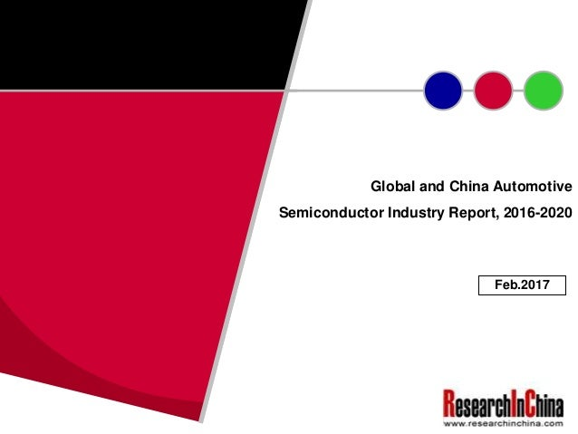 Global and China Automotive Semiconductor Industry Report, 2016-2020 Feb.2017