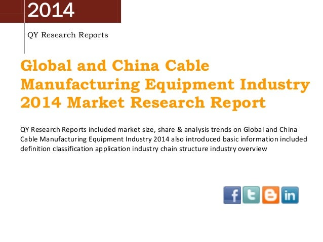 2014 QY Research Reports Global and China Cable Manufacturing Equipment Industry 2014 Market Research Report QY Research R...