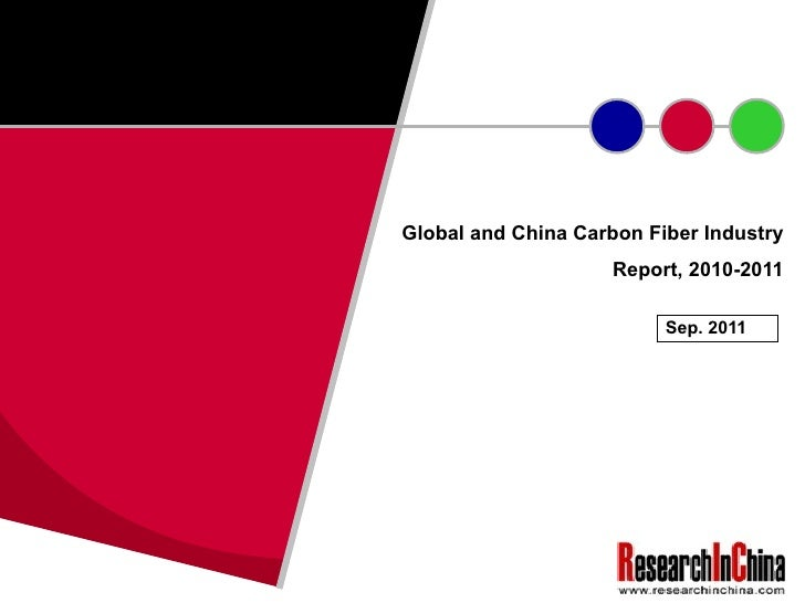 Global and China Carbon Fiber Industry Report, 2010-2011 Sep. 2011