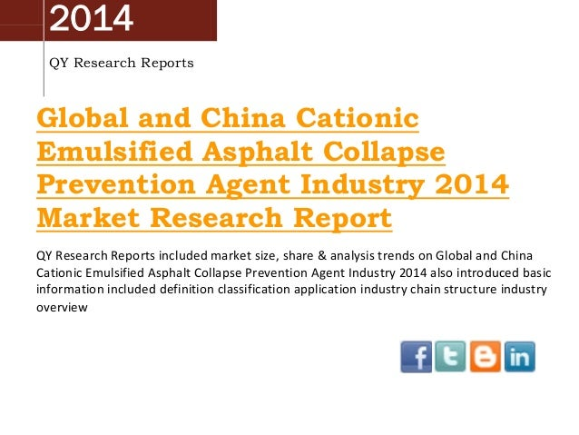 2014 QY Research Reports  Global and China Cationic Emulsified Asphalt Collapse Prevention Agent Industry 2014 Market Rese...