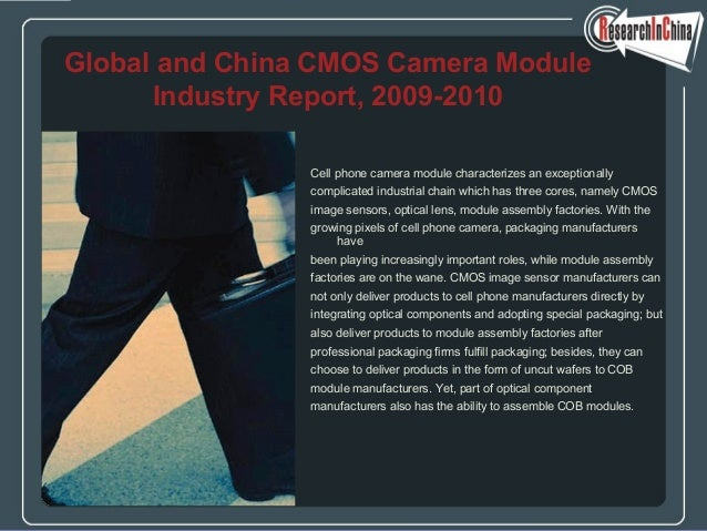 Cell phone camera module characterizes an exceptionally complicated industrial chain which has three cores, namely CMOS im...