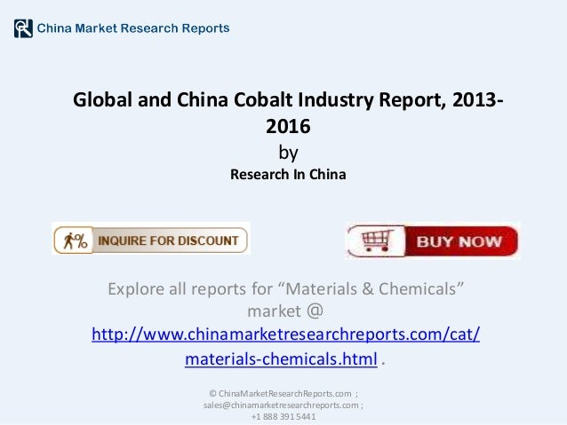 "Global and China Cobalt Industry Report, 20132016 by Research In China  Explore all reports for ""Materials & Chemicals"" ma..."