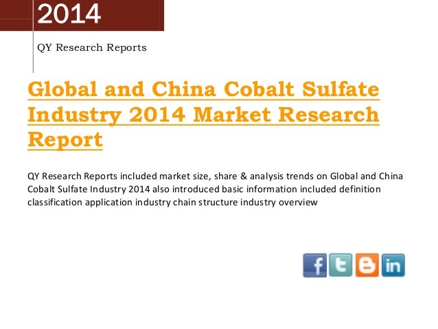 2014 QY Research Reports  Global and China Cobalt Sulfate Industry 2014 Market Research Report QY Research Reports include...