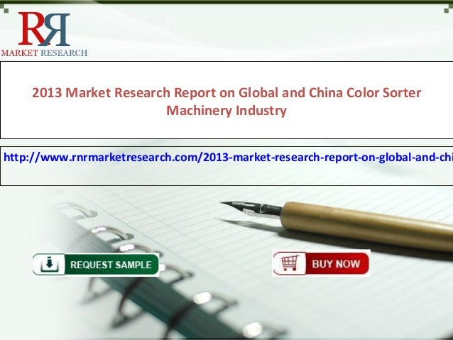 2013 Market Research Report on Global and China Color SorterMachinery Industryhttp://www.rnrmarketresearch.com/2013-market...