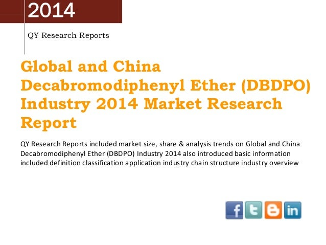 2014 QY Research Reports  Global and China Decabromodiphenyl Ether (DBDPO) Industry 2014 Market Research Report QY Researc...