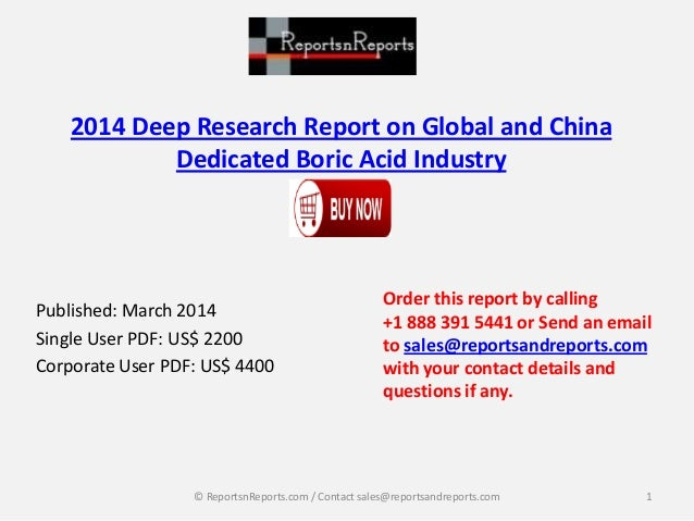 2014 Deep Research Report on Global and China Dedicated Boric Acid Industry Published: March 2014 Single User PDF: US$ 220...