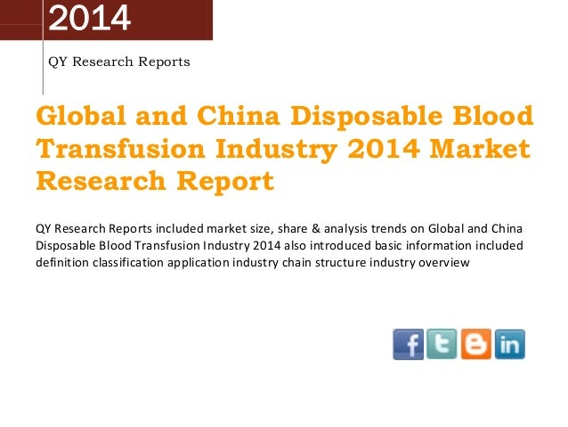 2014 QY Research Reports Global and China Disposable Blood Transfusion Industry 2014 Market Research Report QY Research Re...