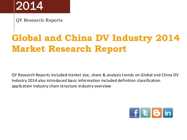 2014 QY Research Reports Global and China DV Industry 2014 Market Research Report QY Research Reports included market size...
