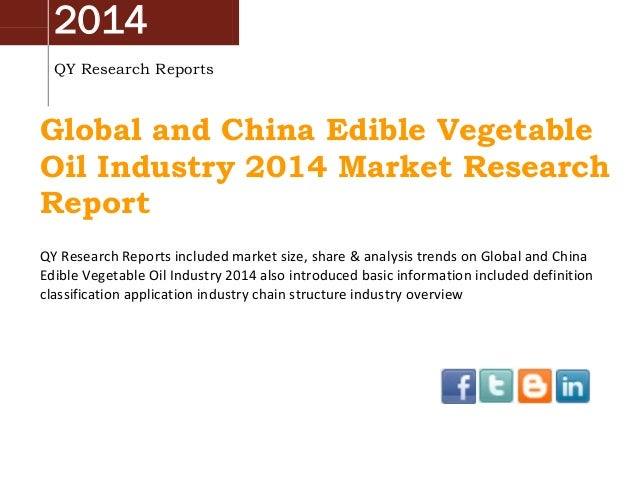 2014 QY Research Reports Global and China Edible Vegetable Oil Industry 2014 Market Research Report QY Research Reports in...