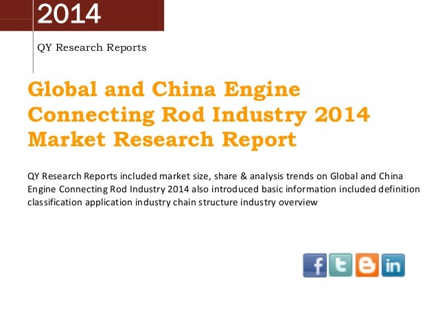 2014 QY Research Reports Global and China Engine Connecting Rod Industry 2014 Market Research Report QY Research Reports i...