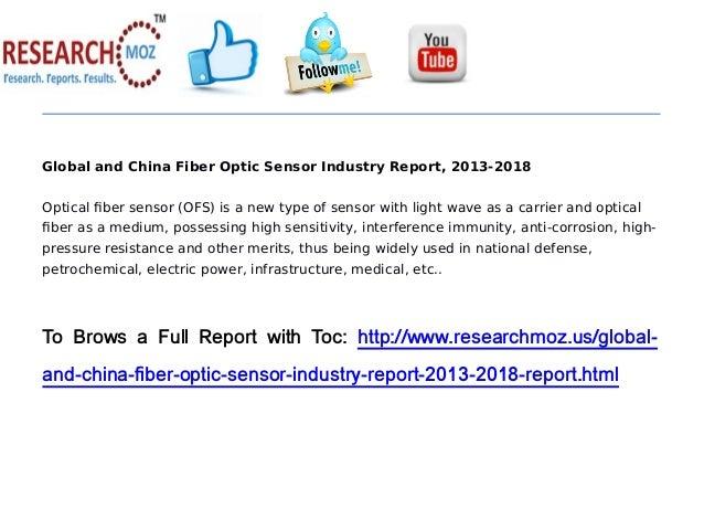 Global and China Fiber Optic Sensor Industry Report, 2013-2018 Optical fiber sensor (OFS) is a new type of sensor with lig...
