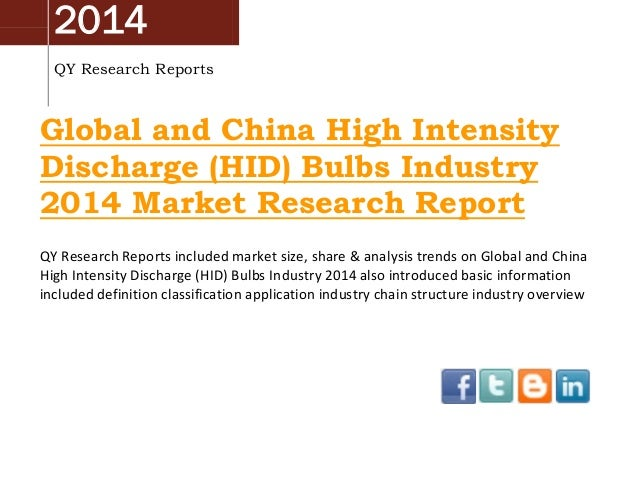 2014 QY Research Reports  Global and China High Intensity Discharge (HID) Bulbs Industry 2014 Market Research Report QY Re...