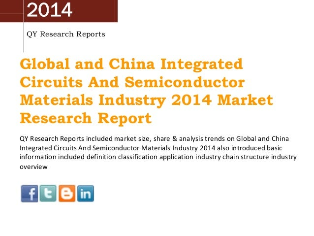 2014 QY Research Reports Global and China Integrated Circuits And Semiconductor Materials Industry 2014 Market Research Re...