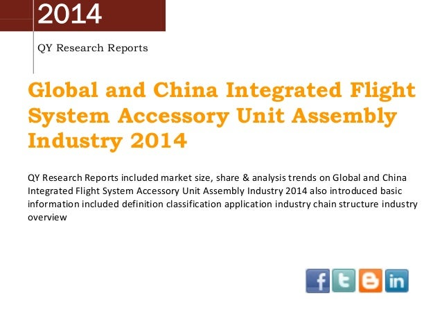 2014 QY Research Reports Global and China Integrated Flight System Accessory Unit Assembly Industry 2014 QY Research Repor...