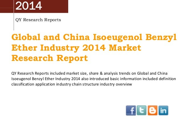 2014 QY Research Reports Global and China Isoeugenol Benzyl Ether Industry 2014 Market Research Report QY Research Reports...