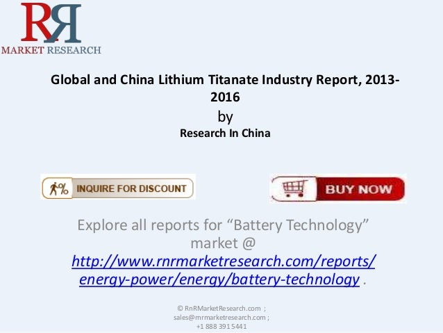 "Global and China Lithium Titanate Industry Report, 2013- 2016 by Research In China Explore all reports for ""Battery Techno..."
