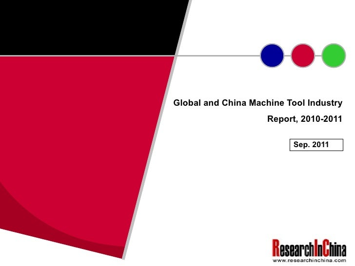 Global and China Machine Tool Industry Report, 2010-2011 Sep. 2011