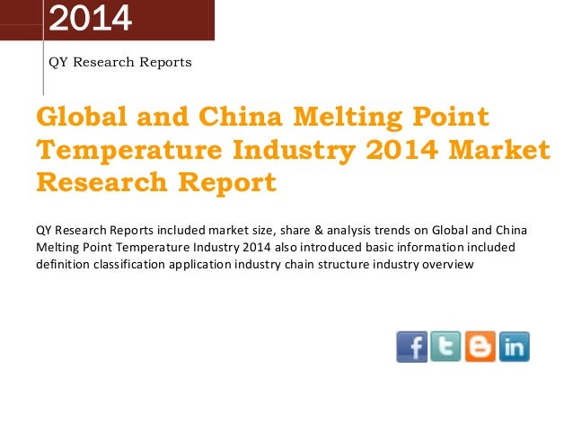 2014 QY Research Reports  Global and China Melting Point Temperature Industry 2014 Market Research Report QY Research Repo...