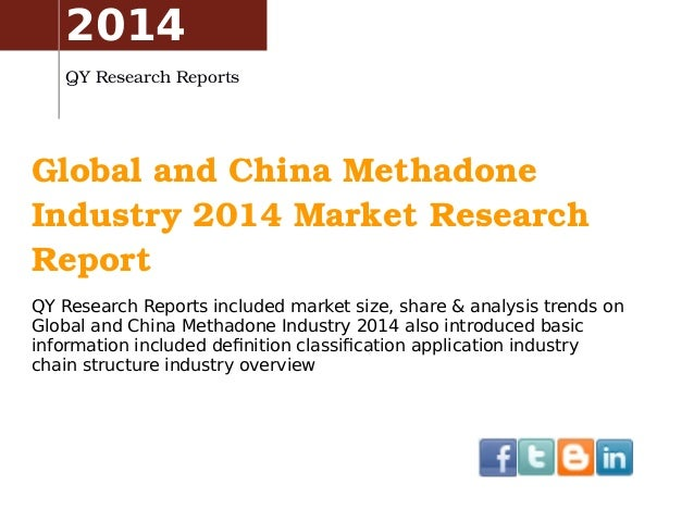 GlobalandChinaMethadone Industry2014MarketResearch Report QY Research Reports included market size, share & analys...