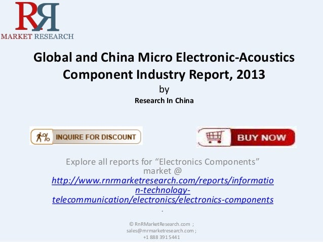 """Global and China Micro Electronic-Acoustics Component Industry Report, 2013 by Research In China Explore all reports for """"..."""