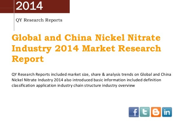 2014 QY Research Reports  Global and China Nickel Nitrate Industry 2014 Market Research Report QY Research Reports include...