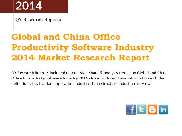 2014 QY Research Reports Global and China Office Productivity Software Industry 2014 Market Research Report QY Research Re...