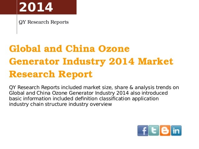 Global and China Ozone  Generator Industry 2014 Market  Research Report QY Research Reports included market size, share & ...