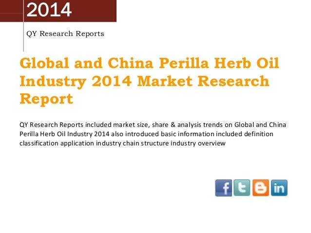 2014 QY Research Reports Global and China Perilla Herb Oil Industry 2014 Market Research Report QY Research Reports includ...