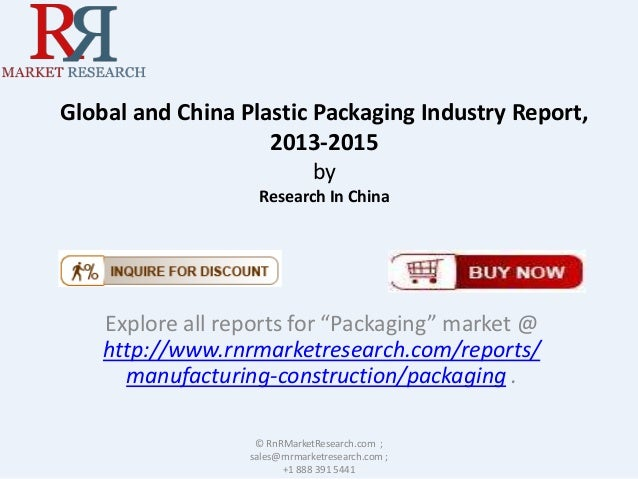 "Global and China Plastic Packaging Industry Report, 2013-2015 by Research In China Explore all reports for ""Packaging"" mar..."