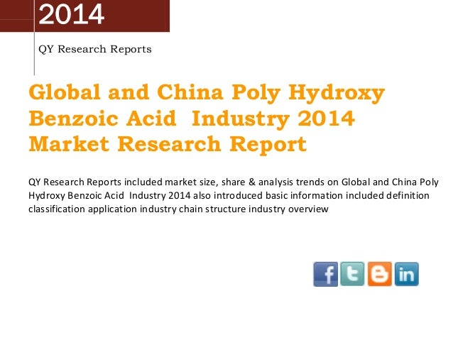 2014 QY Research Reports Global and China Poly Hydroxy Benzoic Acid Industry 2014 Market Research Report QY Research Repor...