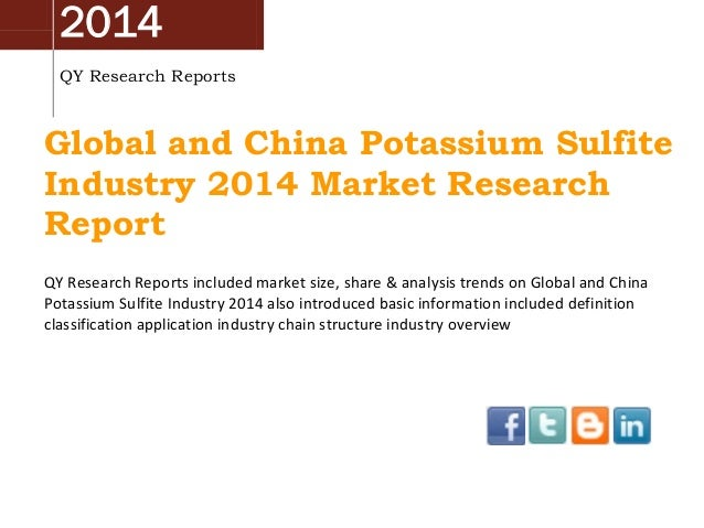 2014 QY Research Reports Global and China Potassium Sulfite Industry 2014 Market Research Report QY Research Reports inclu...