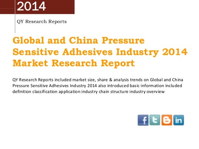 2014 QY Research Reports Global and China Pressure Sensitive Adhesives Industry 2014 Market Research Report QY Research Re...