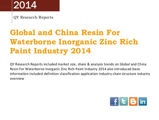 2014 QY Research Reports Global and China Resin For Waterborne Inorganic Zinc Rich Paint Industry 2014 QY Research Reports...