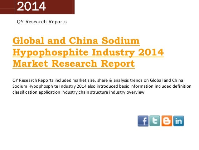 2014 QY Research Reports  Global and China Sodium Hypophosphite Industry 2014 Market Research Report QY Research Reports i...