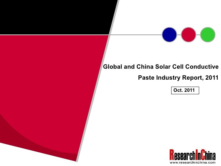 Global and China Solar Cell Conductive Paste Industry Report, 2011 Oct. 2011