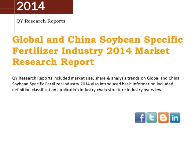2014 QY Research Reports Global and China Soybean Specific Fertilizer Industry 2014 Market Research Report QY Research Rep...