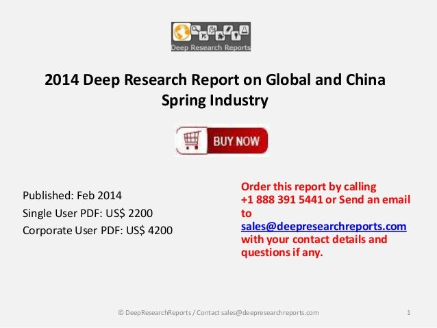 2014 Deep Research Report on Global and China Spring Industry  Published: Feb 2014 Single User PDF: US$ 2200 Corporate Use...