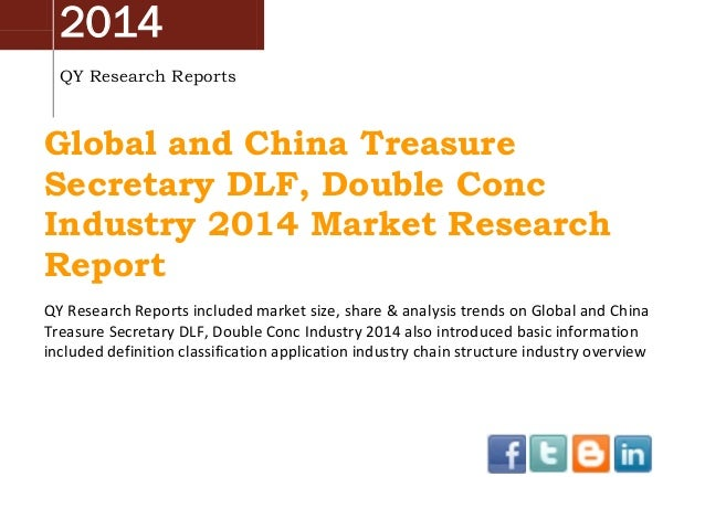 2014 QY Research Reports Global and China Treasure Secretary DLF, Double Conc Industry 2014 Market Research Report QY Rese...